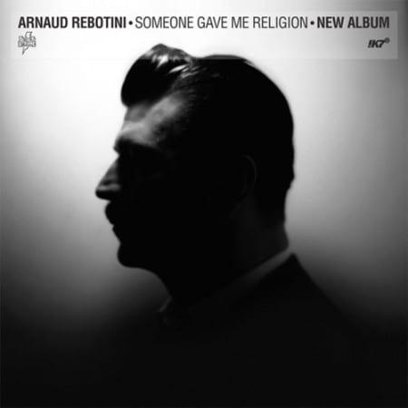 Arnaud Rebotini Someone Gave Me Religion