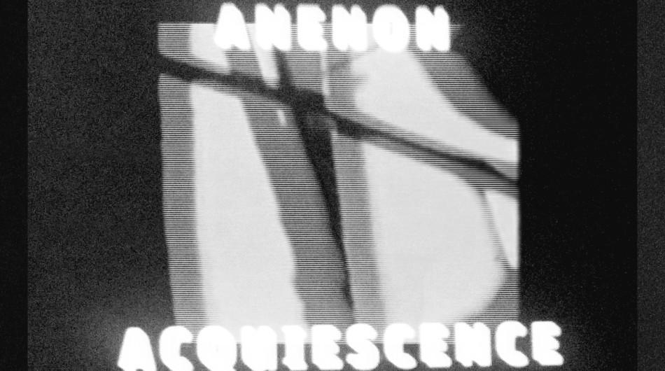 Anenon- Acquiescence