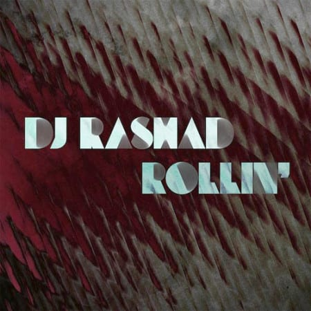 DJ-Rashad-Rollin