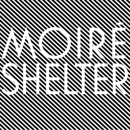 Moire-Shelter
