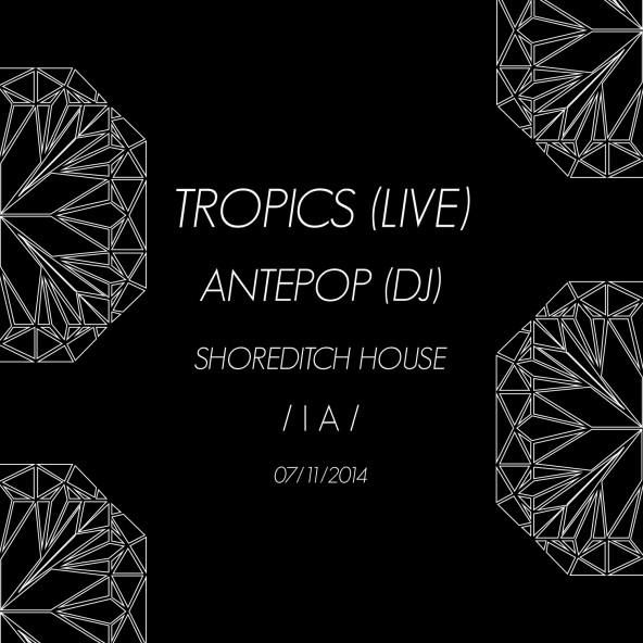 Inverted Audio present Tropics (live) at Shoreditch House, Friday 7th November