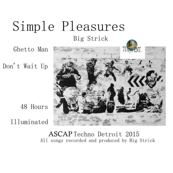 Big Strick to release 'Simple Pleasures' through his own 7 Days Ent. label