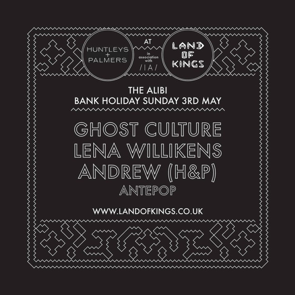 Huntleys + Palmers x Land Of Kings x Inverted Audio at The Alibi with Ghost Culture (live), Lena Willikens, Antepop