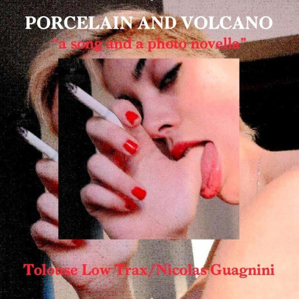 Tolouse Low Trax: Porcelain and Volcano