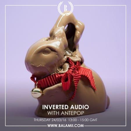 Inverted Audio Balamii Radio March 2016