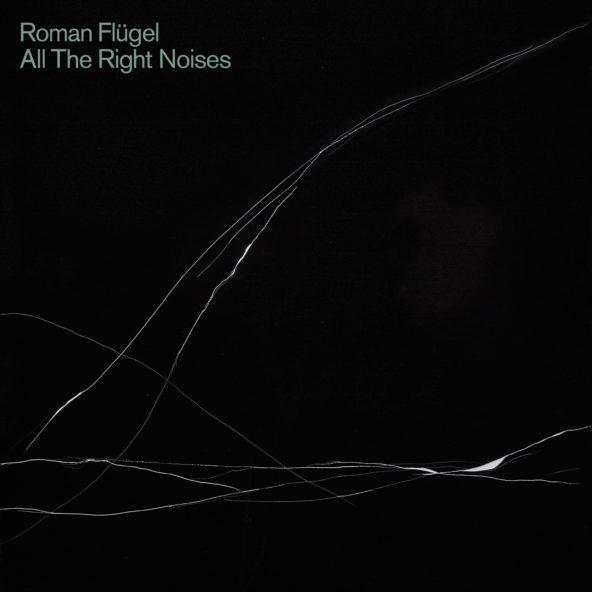 Roman Flügel: All The Right Noises