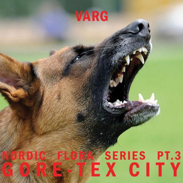 Varg: Nordic Flora Series Pt.3: Gore-Tex City
